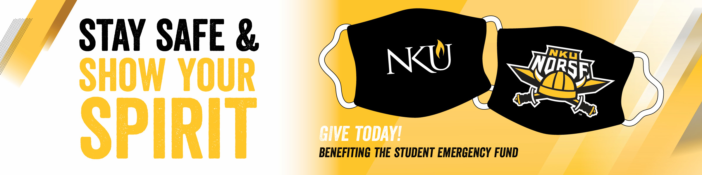 Stay Safe & Show Your Spirit.  Give today! Benefiting the Student Emergency Fund.